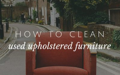 How To Clean Used Upholstered Furniture