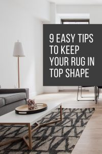 9 Easy Tips to Keep Your Rug in Top Shape