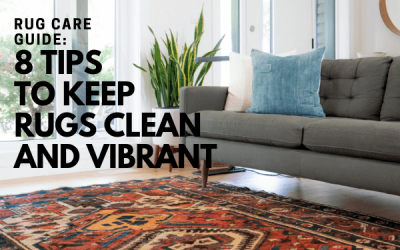Rug Care Guide: 8 Tips To Keep Rugs Clean And Vibrant